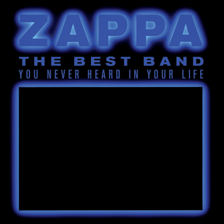 The Best Band You Never Heard In Your Life: Zappa,Frank