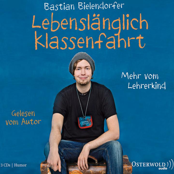 Lebenslänglich Klassenfahrt - Mehr vom Lehrerkind: Bielendorfer,Sebastian