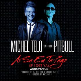 Michel Teló, Ai Se Eu Te Pego (If I Get Ya), 00000000000000