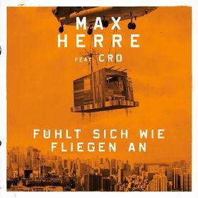 Max Herre, Fühlt sich wie Fliegen an (feat. Cro), 00000000000000