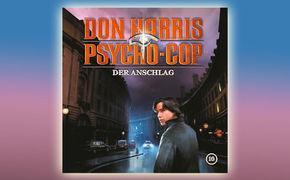 Don Harris - Psycho Cop, Anschlags-Infos & Gewinnspiel