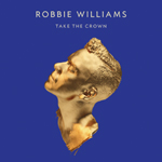 Robbie Williams - Take the Crown