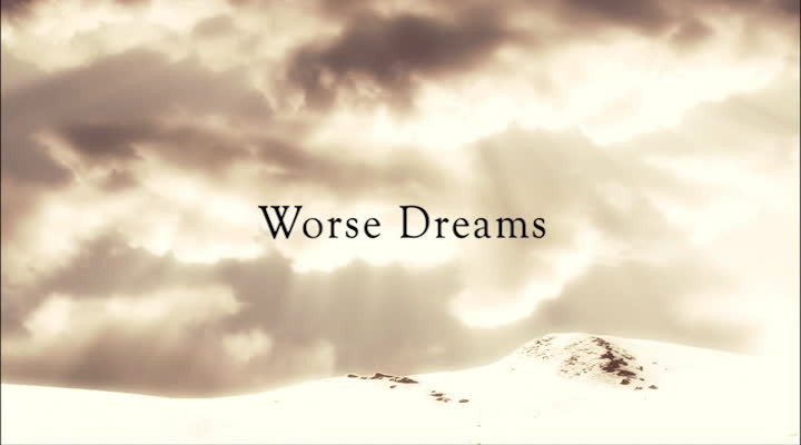 Webisode 5: Worse Dreams