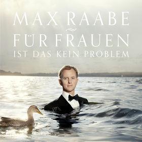 Max Raabe, Für Frauen ist das kein Problem, 00028948100736