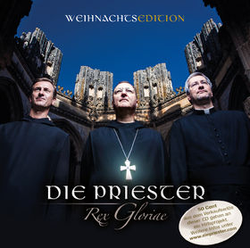 Die Priester, Rex Gloriae - Weihnachtsedition, 00602537113521