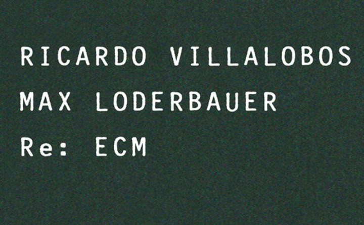 Ricardo Villalobo und Max Loderbauer - Re:ECM