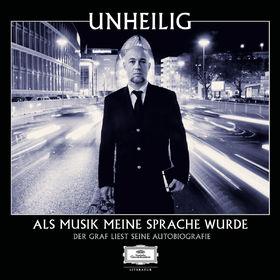 Unheilig, Als Musik meine Sprache wurde - Der Graf liest seine Autobiografie, 00602537218592