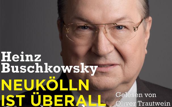 Heinz Buschkowsky, Neukölln ist überall