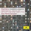 Esa-Pekka Salonen, Dutilleux: Correspondances, 00028947911807
