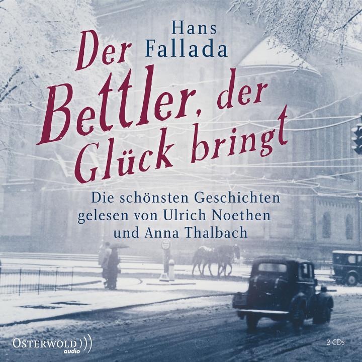 Hans Fallada: Der Bettler, der Glück bringt: Thalbach, Anna / Noethen, Ulrich