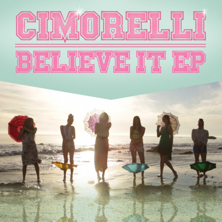 "Cimorelli - ""Believe It"" EP Cover"