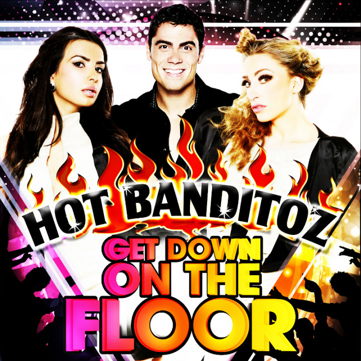 Hot Banditoz Get Down On The Floor