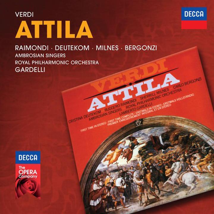 Attila (Decca Opera): Deutekom/Raimondi/Milnes/Bergonzi/RPO/Gardelli/+
