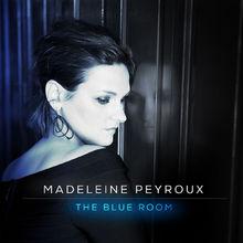 Madeleine Peyroux, The Blue Room, 00602537242689