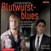 """Stefan Scheich, Blutwurstblues (""""Der letzte Bulle"""")"""