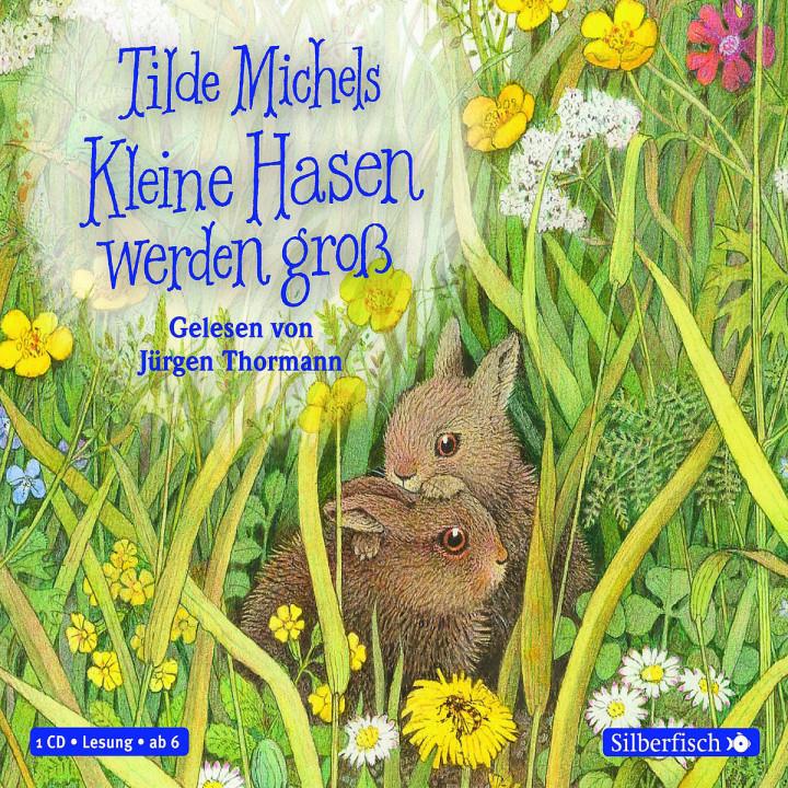 Tilde Michels: Kleine Hasen werden groß: Thormann,Jürgen