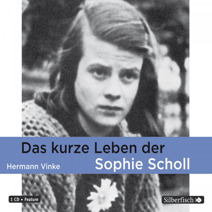 Hermann Vinke: Das kurze Leben der Sophie Scholl: Various Artists