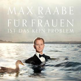 Max Raabe, Für Frauen ist das kein Problem, 00602537228959