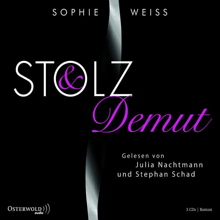 Sophie Weiss: Stolz und Demut: Nachtmann,Julia/Schad,Stephan