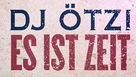 DJ Ötzi, Album-Trailer Es ist Zeit