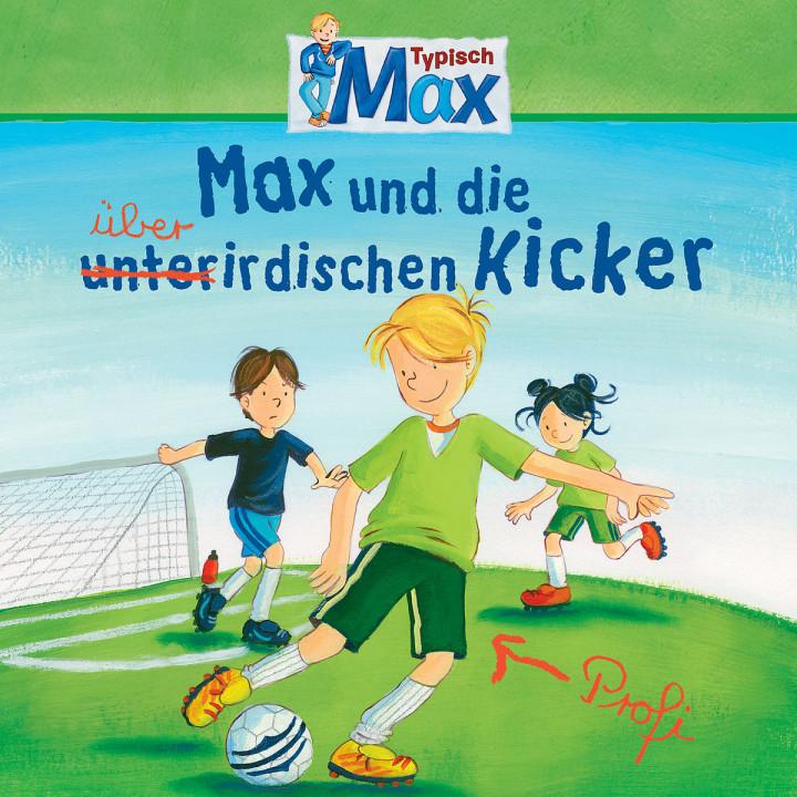 08: Max und die überirdischen Kicker: Max