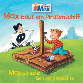 Max, 07: Max baut ein Piratenschiff / Max wünscht sich ein Kaninchen, 00602537243211