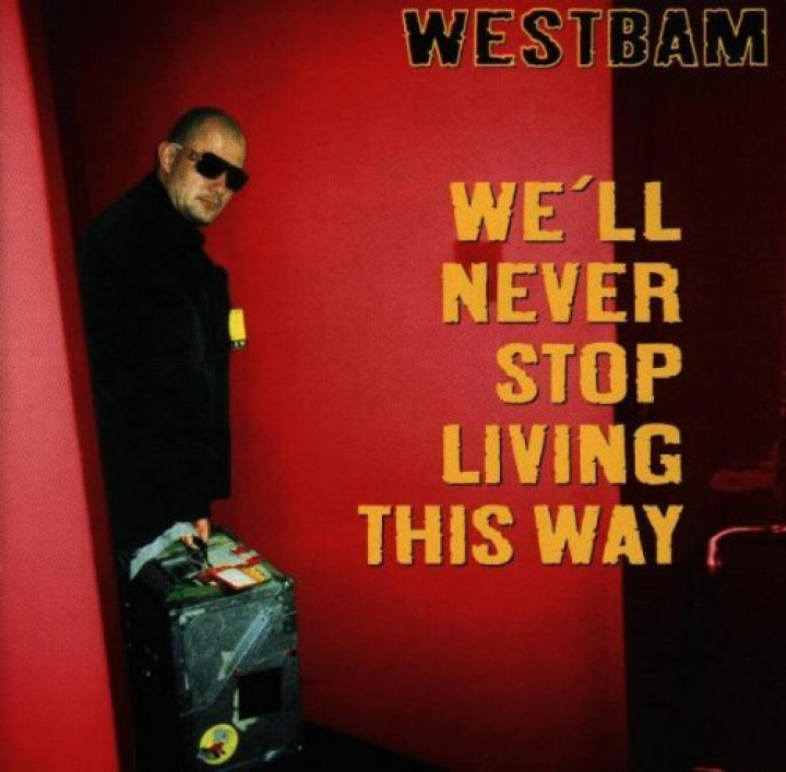 Westbam We'll Never Stop Living This Way Cover