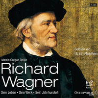 Martin Gregor-Dellin, Richard Wagner