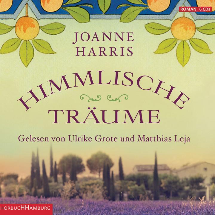 Joanne Harris: Himmlische Träume: Grote,Ulrike/Leja,Matthias
