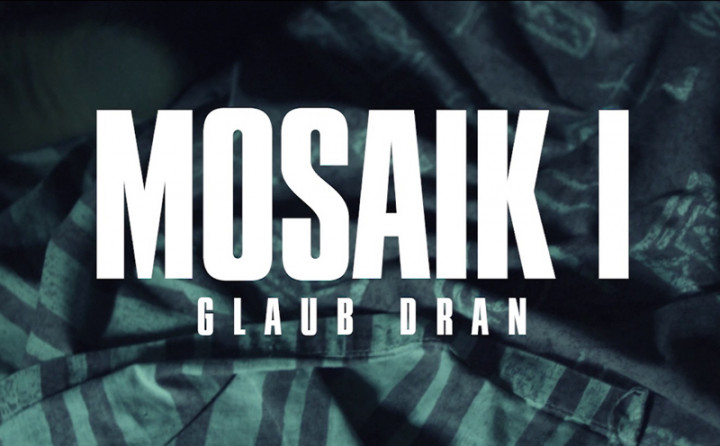 Mosaik I (Glaub dran)