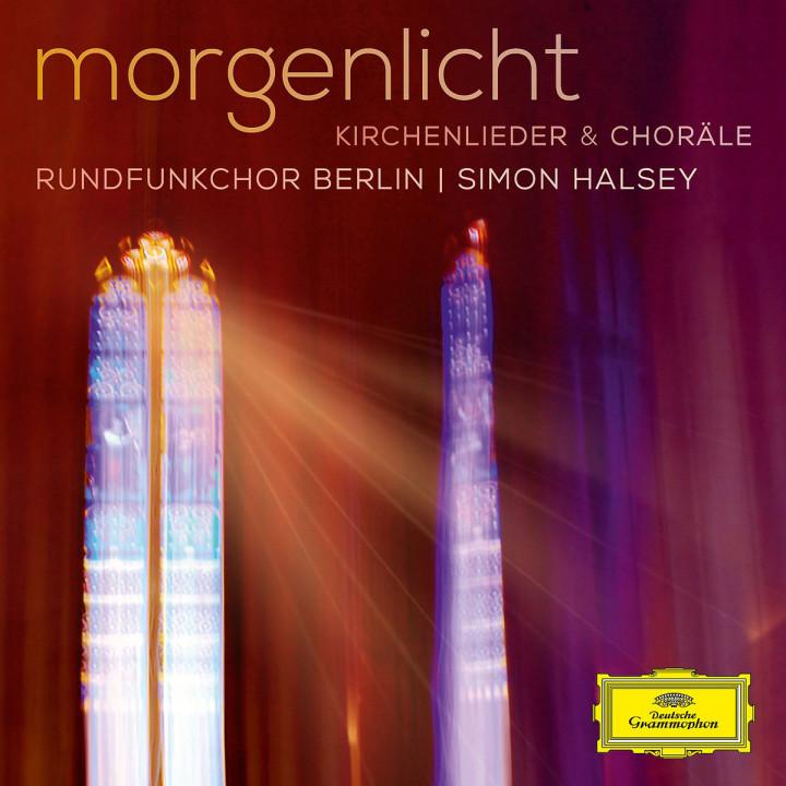 Morgenlicht: Rundfunkchor Berlin/Todtenhaupt/Strodthoff/Halsey