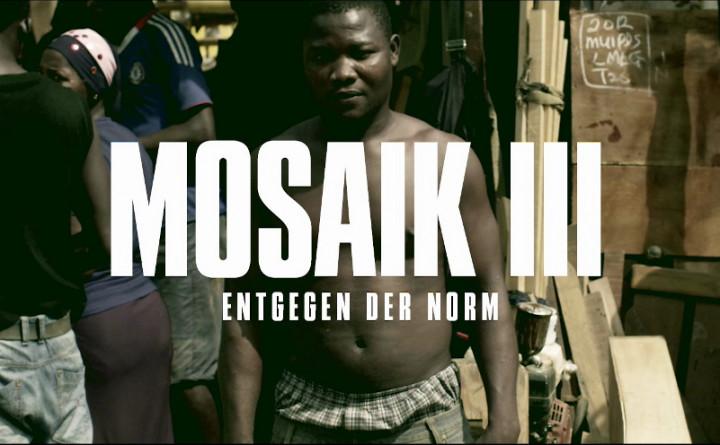 Mosaik III (Entgegen der Norm)