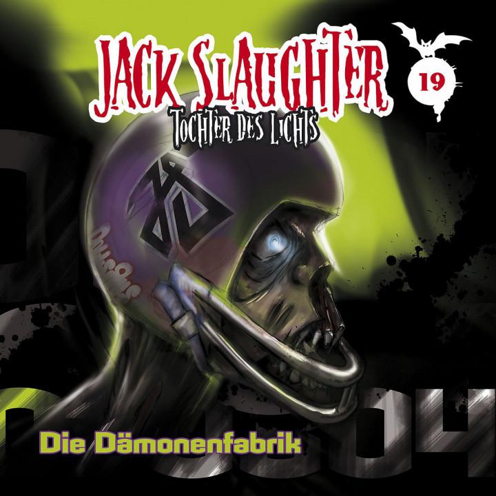 19: Die Dämonenfabrik: Jack Slaughter - Tochter des Lichts