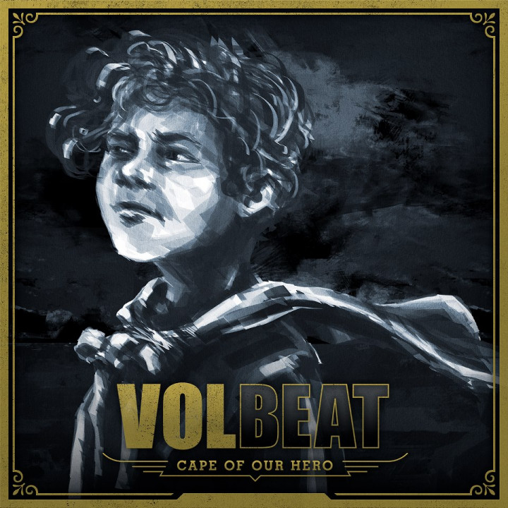 Volbeat Cape Of Our Hero
