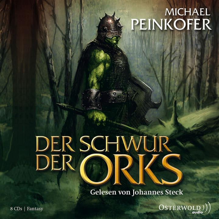 Michael Peinkofer: Der Schwur der Orks: Steck,Johannes
