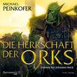 Michael Peinkofer, Die Herrschaft der Orks, 09783869521534