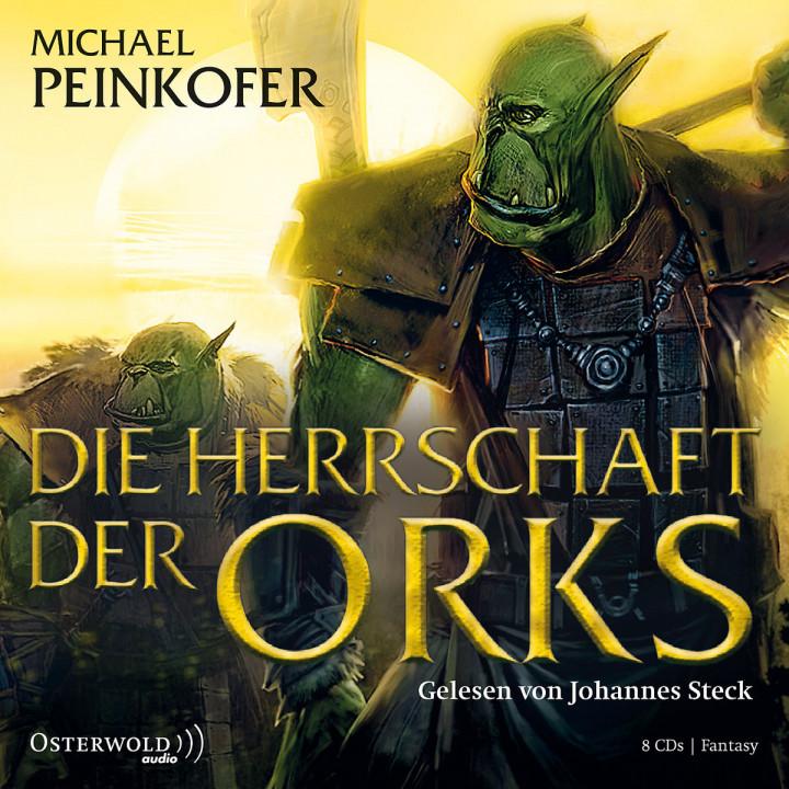 Michael Peinkofer: Die Herrschaft der Orks: Steck,Johannes