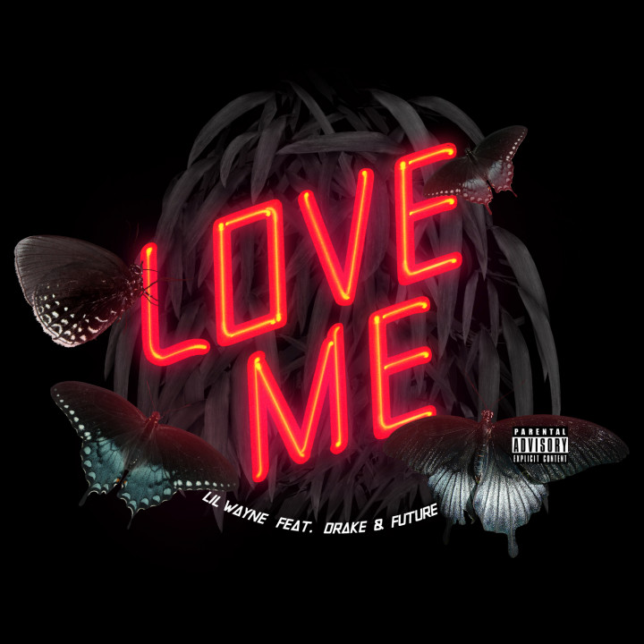 Love Me feat. Drake & Future