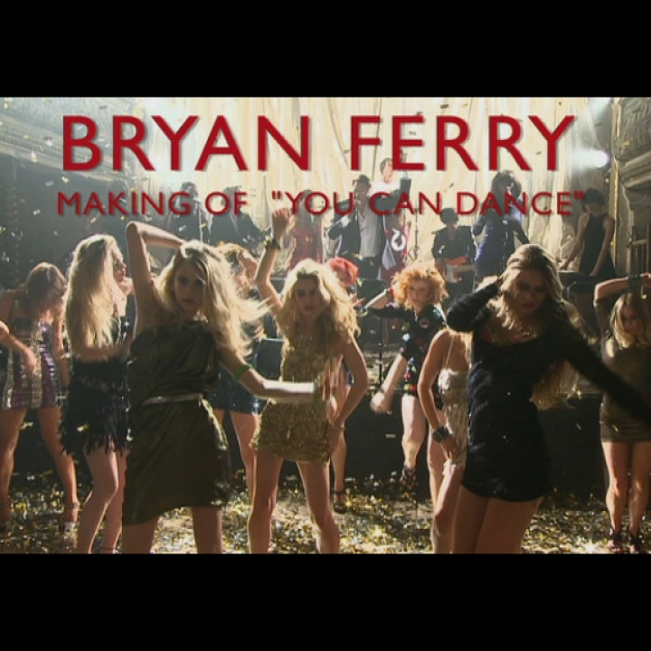 Bryan Ferry You Can Dance (Behind the Scenes)