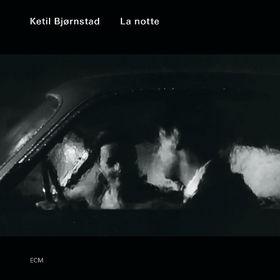 Ketil Björnstad, La Notte, 00602537245536