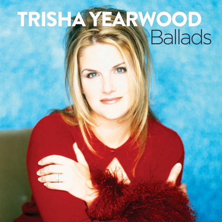 Ballads: Yearwood,Trisha
