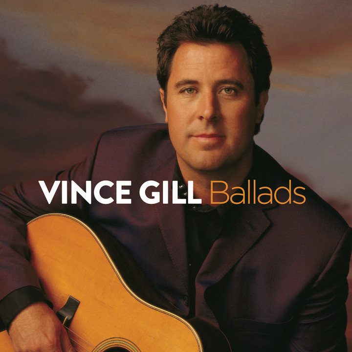 Ballads: Gill,Vince
