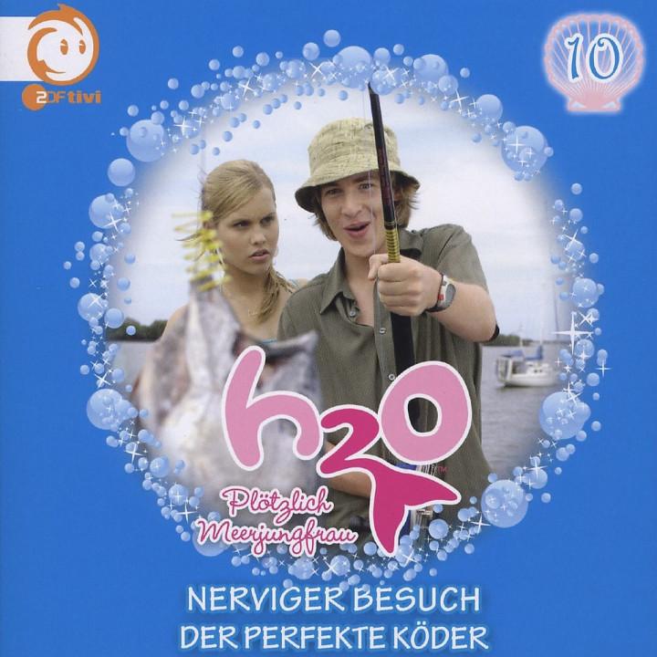 Vol.10! Nerviger Besuch/Der Perfekte Köder: H2O - Plötzlich Meerjungfrau!