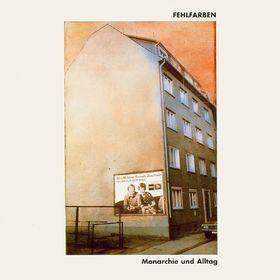 Fehlfarben, Monarchie & Alltag (Edition 2000): Fehlfarben, 00724352997329