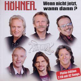 Höhner, Wenn nicht jetzt, wann dann - Die größten Hits und schönsten Balladen, 05099994677027