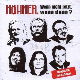 Höhner, Wenn nicht jetzt, wann dann - Die größten Hits und schönsten Balladen, 00094639376322