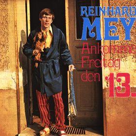Reinhard Mey, Ankomme Freitag, den 13., 00724382211020