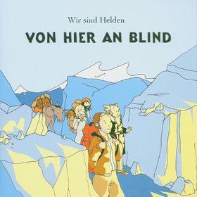Wir Sind Helden, Von Hier An Blind: Wir Sind Helden, 00724386085306