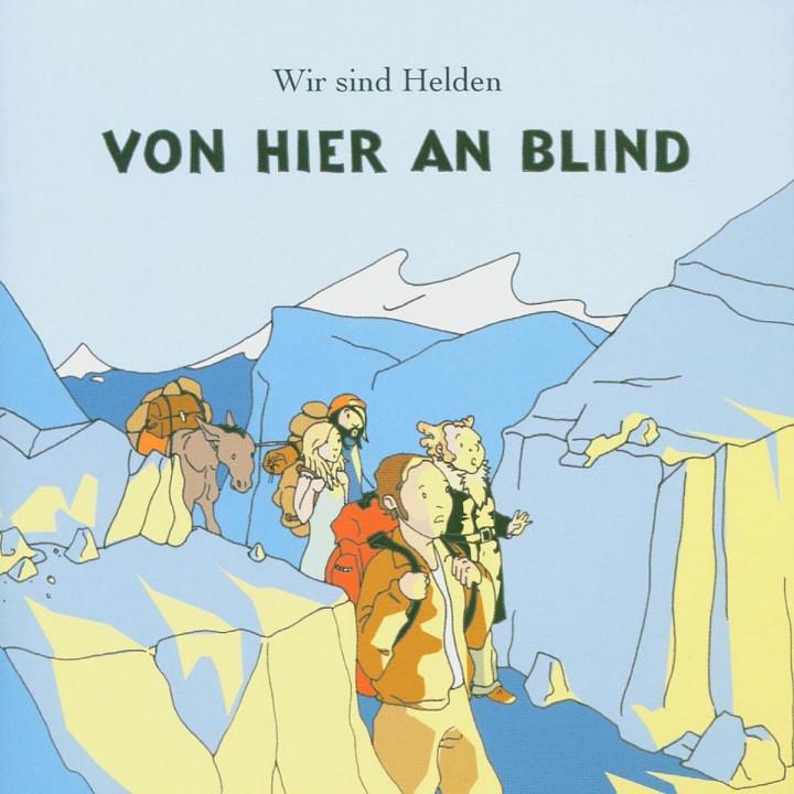 Von Hier An Blind: Wir Sind Helden