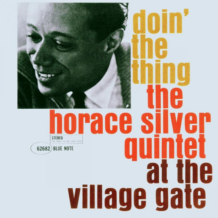 Doin' The Thing: The Horace Silver Quintet At The Village Gate